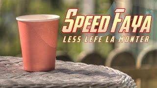 Speed Faya - Less léfé la monter [Clip Officiel]
