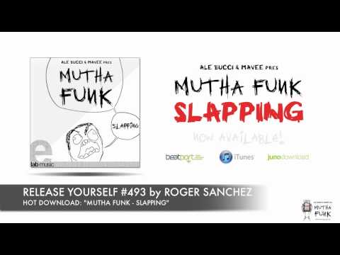 Mutha Funk - Slapping @RELEASE YOURSELF #493 by Roger Sanchez