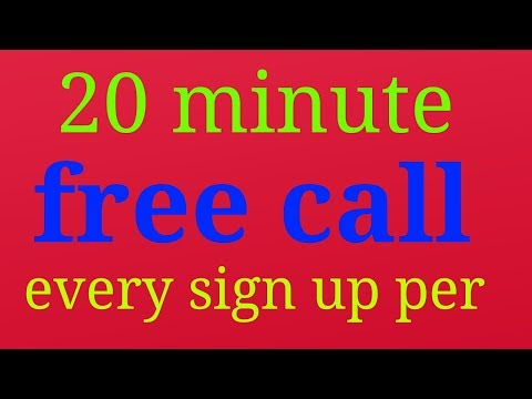 New app free call every sign up get 20 minute