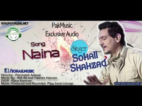 Audio: Naina by Sohail Shahzad [PakMusic.Net]