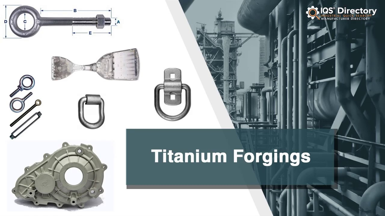 Titanium Forging Manufacturers, Suppliers, and Industry Information