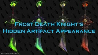 {WoW} Frost Death Knight's Hidden Artifact Appearance and where to find it...