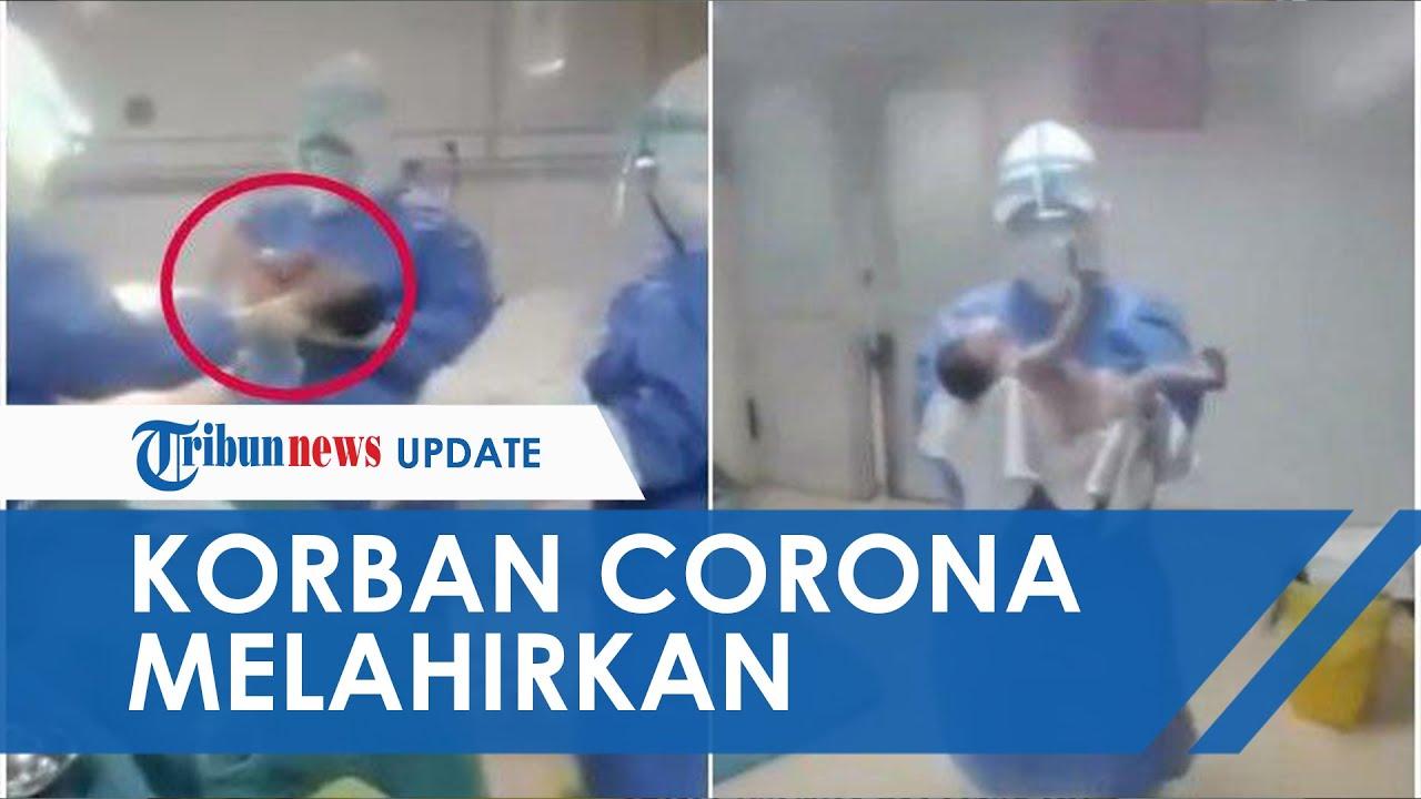 Video Haru Detik-detik Ibu yang Terinfeksi Virus Corona Melahirkan, sang Bayi Langsung Dijauhkan