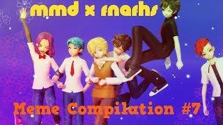 【MMD♥️FNAFHS】Meme Compilation #7 ::Motion DL::