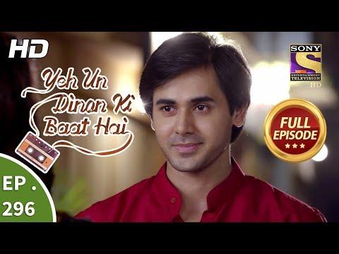 Yeh Un Dinon Ki Baat Hai - Ep 296 - Full Episode - 1st November, 2018