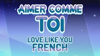 Love Like You (French) / Aimer Comme Toi - Steven Universe