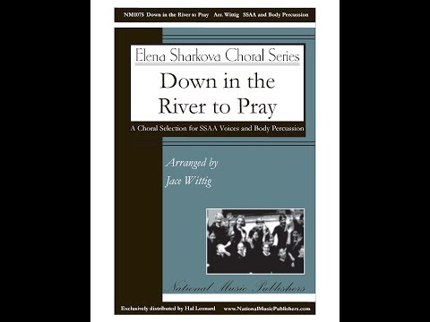 Down In The River To Pray (SSAA Choir) - Arranged By Jace Wittig