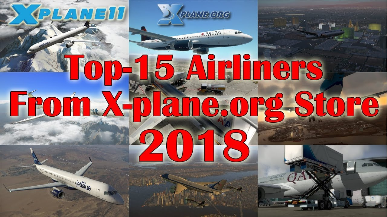 [X-plane 11] Top-15 Airliners from X-plane org Store - 2018