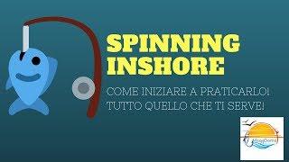 SPINNING INSHORE: COME INIZIARE , TUTTO QUELLO CHE TI SERVE!