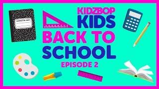 Back to School Episode 2 with The KIDZ BOP Kids