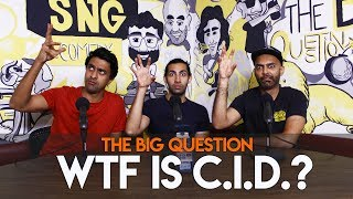 SnG: WTF Is CID? Big Question | S2 Ep34