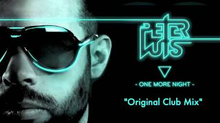 Peter Luts - One More Night (Original Club Mix) - OUT NOW!