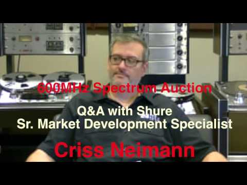 BSW Presents: 600MHz Auction Q&A with Shure's Criss Neimann