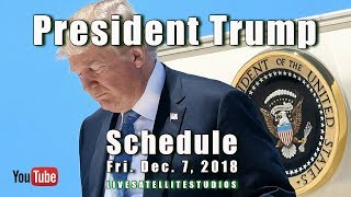 President Trump's Schedule for Friday December 7, 2018