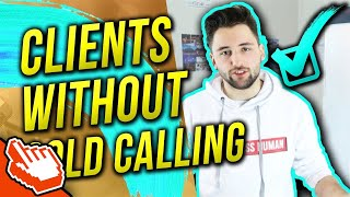 How To Get SMMA Clients WITHOUT Cold Calling !