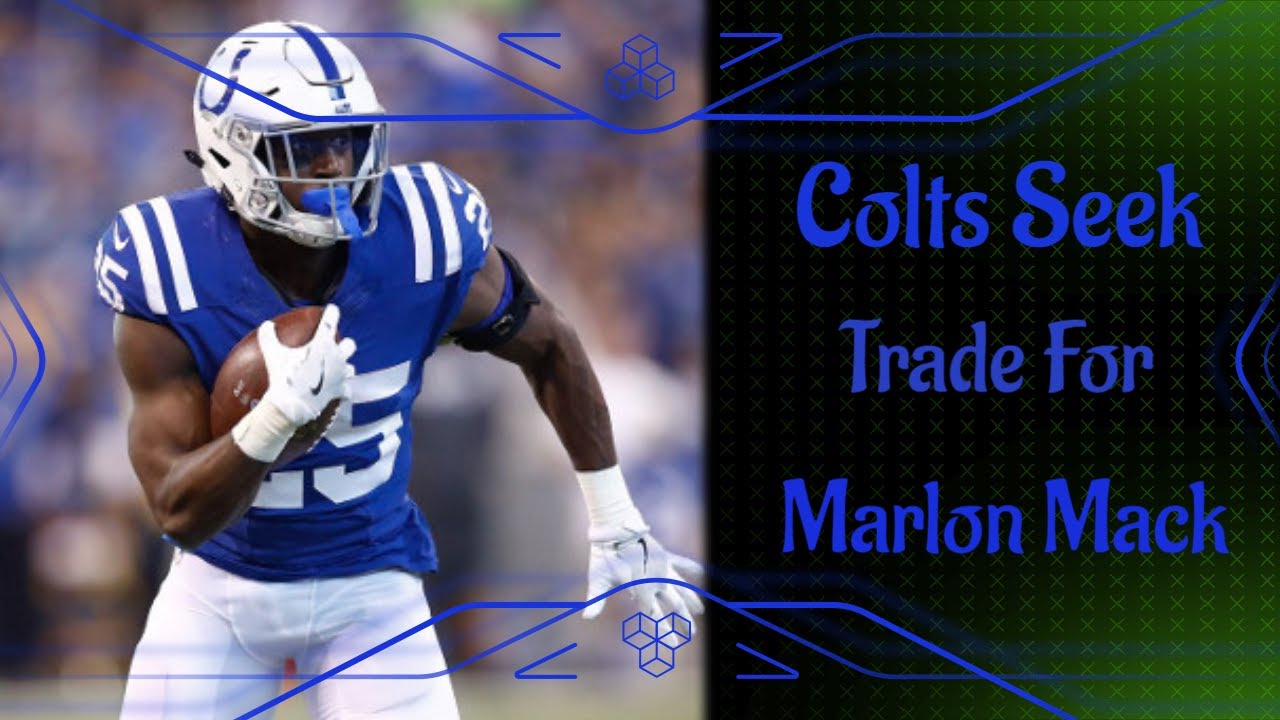 Colts News: Colts seek to trade Marlon Mack