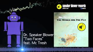 Dr. Speaker Blower & Mc Tresh - Two Faces - SBR#4