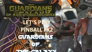 Let's Play Pinball FX2 Guardians Of The Galaxy - ROBO LENCH