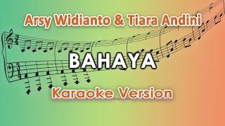 Arsy Widianto & Tiara Andini - Bahaya (Karaoke Lirik Tanpa Vokal) by regis