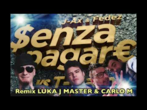 J-Ax & Fedez vs T-Pain - senza pagare remix Luka J Master & Carlo M