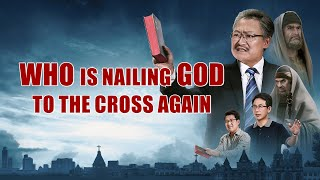 "Christian Movie Trailer | The Lord Jesus Christ Has Appeared ""Who's Nailing God to the Cross Again?"""