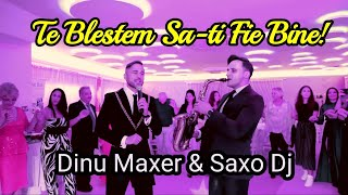 TE BLESTEM SA-TI FIE BINE! - Dinu Maxer & Saxo DJ (party video)