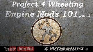 Project 4 Wheeling Engine Mods 101 part 1