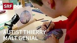 Autist Thierry Bouvard malt geniale Bilder | Autismus mit Inselbegabung |  Reportage | SRF DOK