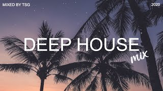 Deep House Mix 2020 Vol.1 | Mixed By TSG
