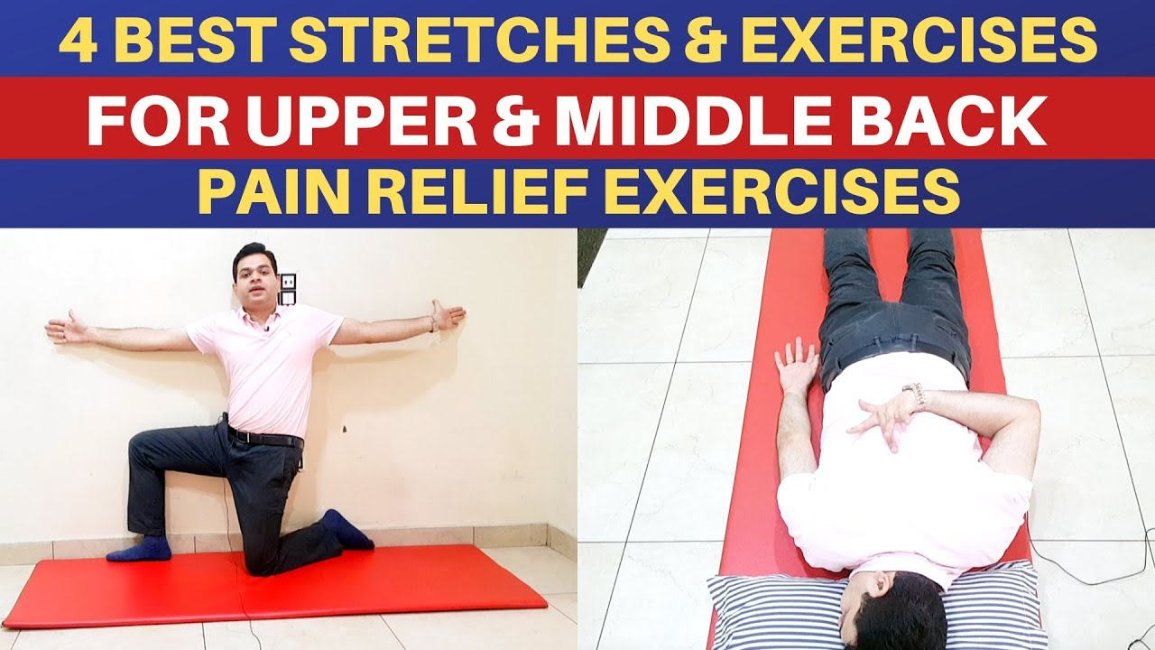 4 Upper Back Stretches For Pain Relief Middle Back Pain Exercises Upper Back Exercises Mid Back Youtube