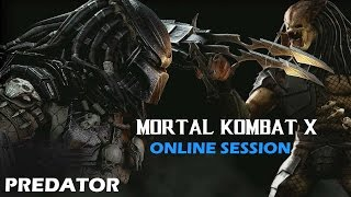 Mortal Kombat X - Predator Online Multiplayer Gameplay Session [1080p 60fps]