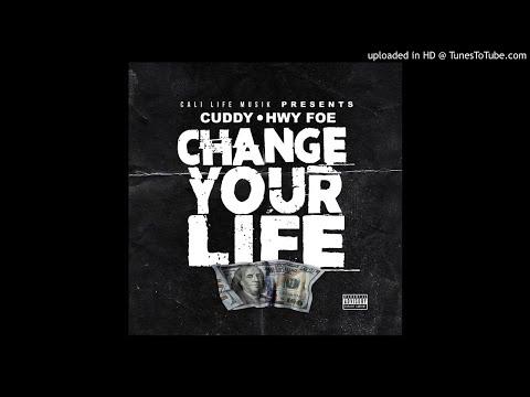 CHANGE YOUR LIFE CUDDY X HWY FOE