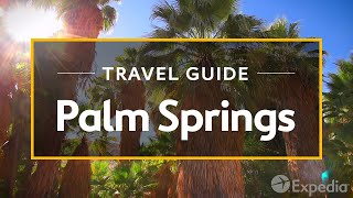 Palm Springs Vacation Travel Guide