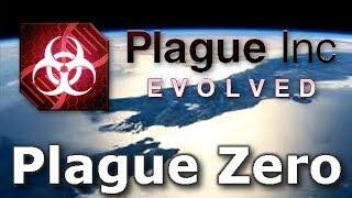 Plague Inc: Custom Scenarios - Plague Zero