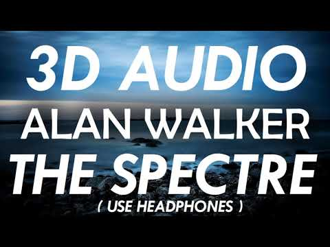 (3D AUDIO) The Spectre ~ Alan Walker (USE HEADPHONES!!)