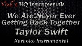 Karaoke We Are Never Ever Getting Back Together Taylor Swift Instrumental [ Lyrics On Screen ]
