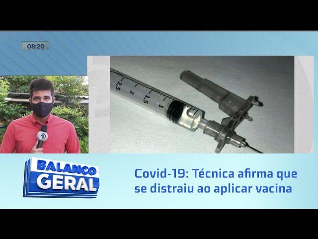 Técnica que furou braço de idosa, mas não aplicou vacina diz que se distraiu
