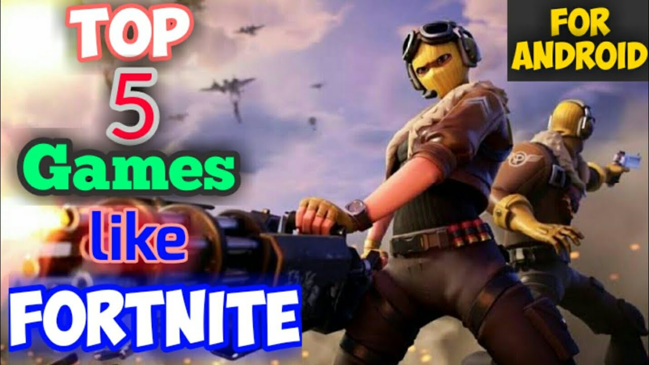 Top 5 Games Like Fortnite For Android Good Graphics