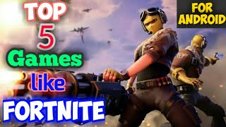 Top 5 Games like Fortnite for Android || Good Graphics|| 100% WORKING!!! ||