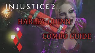 INJUSTICE 2 - HARLEY QUINN COMBO GUIDE
