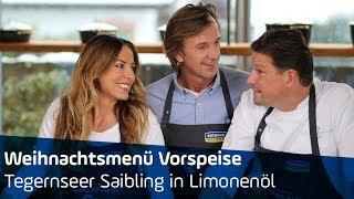 Weihnachtsmenü Vorspeise: Tegernseer Saibling in Limonenöl | ANTENNE BAYERN