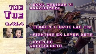 Tuesday 6.43.4: Soul Calibur VI, Tekken 7 Input Lag Fix, FEXL / Omen of Sorrow Betas (2017-12-14)