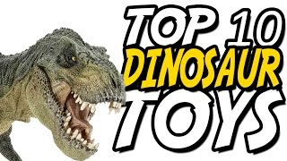 TOP 10 DINOSAUR TOYS - Jurassic Collectables