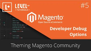 Magento Community Tutorials #29 - Theming Magento 5 - Developer Debug Options