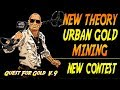 Urban Gold Mining | More Gold Targets Dug + New Theory + New Contest!