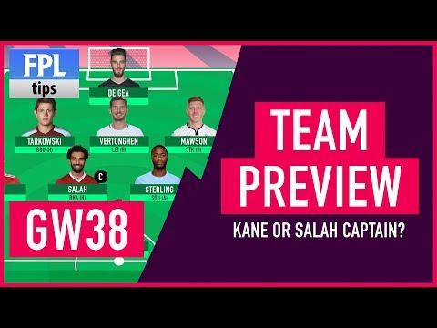 GAMEWEEK 38: TEAM SELECTION | Kane or Salah for Captaincy? | Fantasy Premier League 2017/18