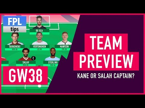 GAMEWEEK 38: TEAM SELECTION | Kane or Salah for Captaincy? | Fantasy Premier League 2017/18