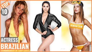 Top 10 Hottest Brazilian Actresses | Beautiful | 2019 | World Top Famous