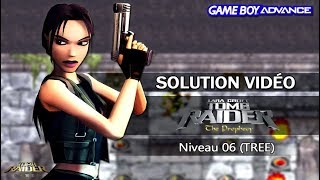 [GBA] Tomb Raider : The Prophecy (2002) - Niveau 06 (TREE)