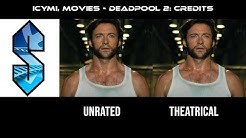 ICYMI, Movies - Deadpool 2: Credits, Theatrical vs. Unrated Differences